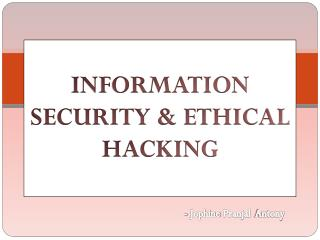 INFORMATION SECURITY & ETHICAL HACKING
