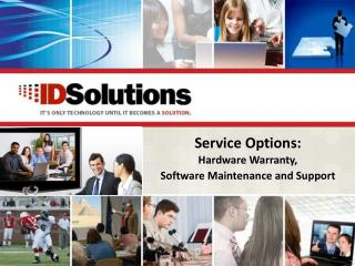 Service Options: Hardware Warranty, Software Maintenance and Support