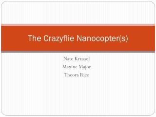 The  Crazyflie Nanocopter (s)