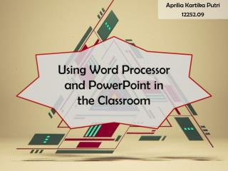 Using Word Processor and PowerPoint in the Classroom