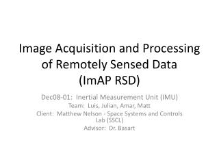 Image Acquisition and Processing of Remotely Sensed Data  (ImAP RSD)