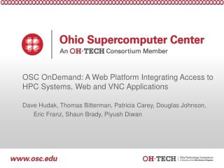 OSC  OnDemand : A Web Platform Integrating Access to HPC Systems, Web and VNC Applications
