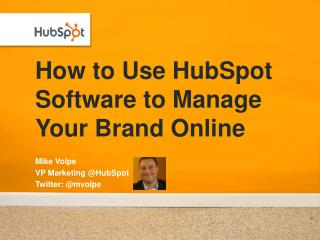 How to Use HubSpot Software to Manage Your Brand Online