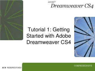 Tutorial 1: Getting Started with Adobe Dreamweaver CS4