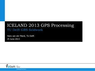ICELAND 2013 GPS Processing