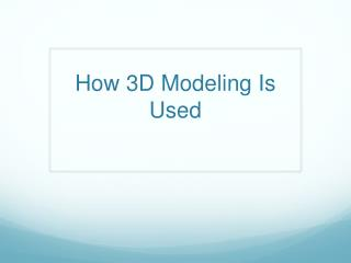 How 3D Modeling Is Used