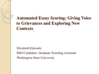 Automated Essay Scoring: Giving Voice to Grievances and Exploring New Contexts