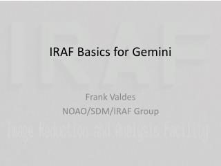 IRAF Basics for Gemini
