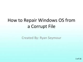How to Repair Windows OS from a Corrupt File