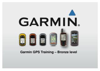 Garmin GPS Training – Bronze level