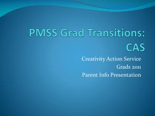 PMSS Grad Transitions: CAS