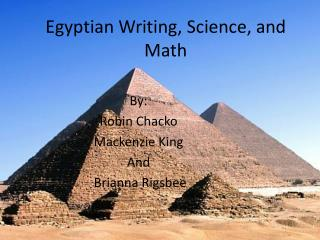 Egyptian Writing, Science, and Math