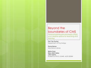 Beyond the boundaries of  CMS Personal  learning environments (PLEs) as a creative space for teaching and  learning