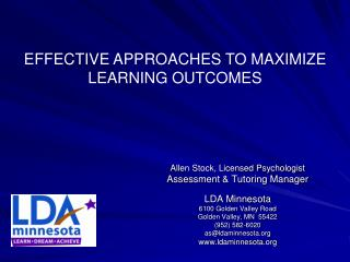Allen Stock, Licensed Psychologist Assessment & Tutoring Manager LDA Minnesota  6100 Golden Valley Road Golden Valley,