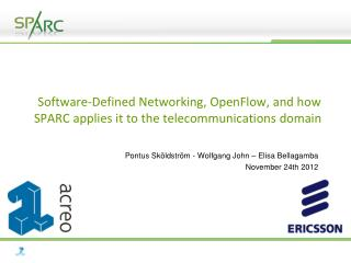 Software-Defined Networking, OpenFlow, and how SPARC applies it to the telecommunications domain
