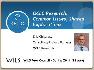 OCLC Research:  Common Issues, Shared Explorations
