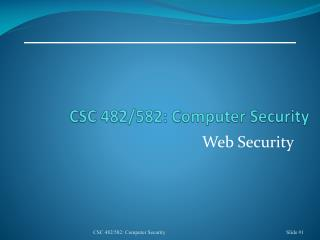 CSC 482/582: Computer Security