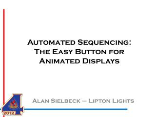 Automated Sequencing: The Easy Button for Animated Displays