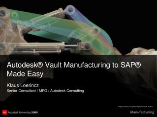 Autodesk® Vault Manufacturing to SAP® Made Easy