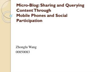 Micro-Blog: Sharing and Querying Content Through Mobile Phones and Social Participation