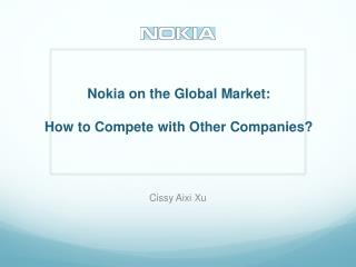 Nokia on the Global Market: How to Compete with Other Companies?