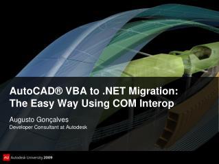 AutoCAD® VBA to .NET Migration: The Easy Way Using COM Interop
