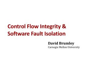 Control Flow  Integrity & Software  Fault Isolation