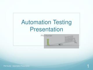 Automation Testing Presentation