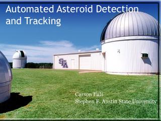 Automated Asteroid Detection and Tracking