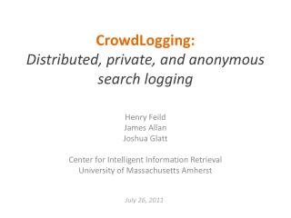 CrowdLogging : Distributed, private, and anonymous search logging