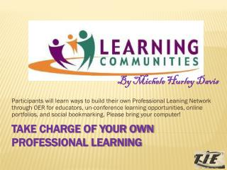 Take Charge of Your Own Professional Learning