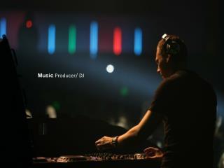 Music  Producer/ DJ