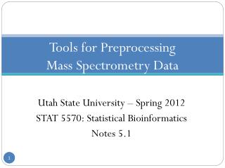 Tools for Preprocessing  Mass Spectrometry Data
