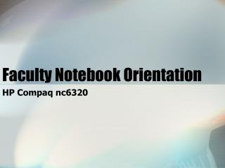 Faculty Notebook Orientation