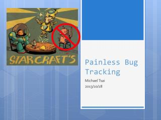 Painless Bug Tracking