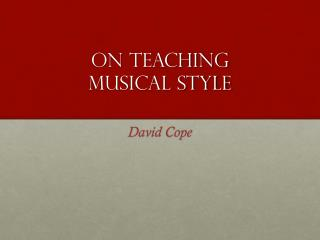 On  Teaching Musical  Style