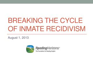 Breaking The Cycle of inmate recidivism