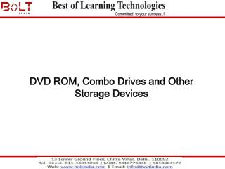 DVD ROM, Combo Drives and Other Storage Devices