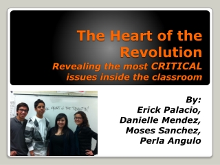 The Heart of the Revolution Revealing the most CRITICAL issues inside the classroom