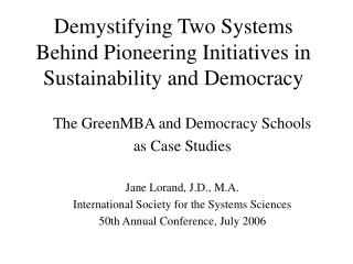 Demystifying Two Systems Behind Pioneering Initiatives in Sustainability and Democracy