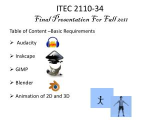ITEC 2110-34 Final Presentation For Fall  2011