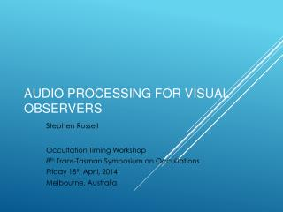 Audio processing for Visual Observers