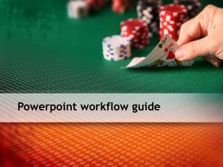 Powerpoint  workflow guide