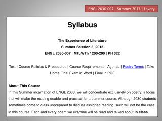 Syllabus The  Experience of Literature Summer Session 3, 2013 ENGL 2030-007 |  MTuWTh  1200-200 | PH 322