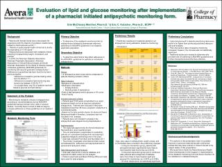 Evaluation of lipid and glucose monitoring after implementation of a pharmacist initiated antipsychotic monitoring form.
