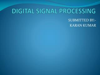 DIGITAL SIGNAL PROCESSING
