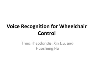 Voice Recognition for Wheelchair Control