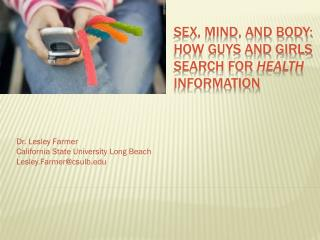 Sex, Mind, and Body: How Guys and Girls Search for  Health  Information