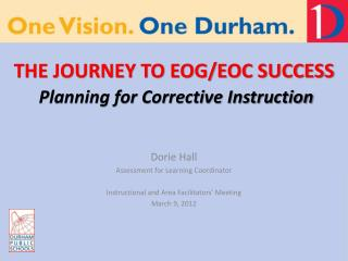 THE JOURNEY TO EOG/EOC SUCCESS Planning for Corrective Instruction
