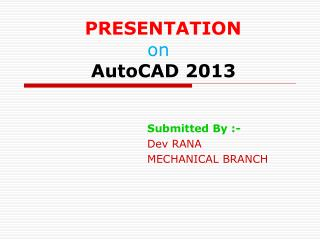 PRESENTATION  on      AutoCAD 2013